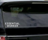 """Essential Worker Vinyl Sticker Decal Police Nurse Medical Trucker EMT Cashier 8"""""""