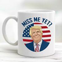 Miss Me Yet Donald Trump 2024 Coffee Mug Funny Trump Still My President Gift Cup