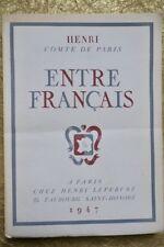 HENRI, COMTE DE PARIS,  ENTRE FRANCAIS