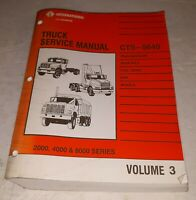 International Truck Service Manual CTS-5640 Manual 2000 4000 8000 Series Vol 3