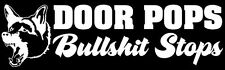 """Door Pops, Bull$hit Stops"" K-9 Police Dog Partner German Shepherd Decal Sticker"