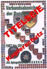 Verbandsabzeichen der Bundeswehr 1957-2016 - Nachschlagwerk für Sammler