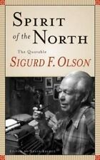 Spirit Of The North: The Quotable Sigurd F. Olson