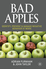 Bad Apples: Identify, Prevent & Manage Negative Behavior at Work by Adrian, New
