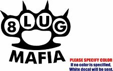 "Vinyl Decal Sticker - Eight Lug Mafia Car Truck Bumper Window Laptop JDM Fun 9"""