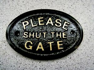 PLEASE SHUT THE GATE - HOUSE DOOR PLAQUE SIGN GARDEN ( gold or silver lettering)