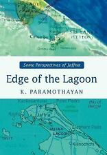 Edge of the Lagoon : Some Perspectives of Jaffna by K. Paramothayan (2007,...