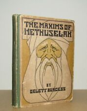 Gelett Burgess - The Maxims of Methuselah - 1st/1st