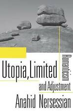 USED (VG) Utopia, Limited: Romanticism and Adjustment by Anahid Nersessian