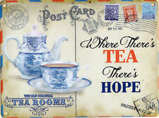 New 15x20cm Where There's Tea There's Hope small metal advertising wall sign