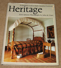 Heritage. A Romantic Look at Early Canadian Furniture  Scott Symons