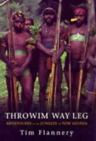 """Very Good, Throwim Way Leg : """" Adventures In The Jungles Of New Guinea """" :, Flan"""