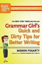 Grammar Girl's Quick & Dirty Tips for Better Writing by Mignon Fogarty (2008)