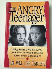 The Angry Teenager : Why Teens Get So Angry and How Parents Can Help Them Grow T