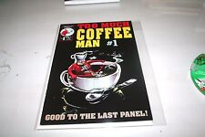 TOO MUCH COFFEE MAN # 1 'Good to The last Panel' 'Very Good'