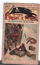 Aventures de Morgan le Pirate n°29. EICHLER.  Fascicule Populaire 1910.