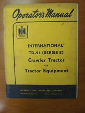 International Td-25 (Series B) Crawler Tractor & Tractor Equip Operator'S Manual