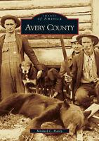 Avery County [Images of America] [NC] [Arcadia Publishing]