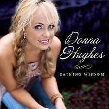 DONNA HUGHES - GAINING WISDOM * (NEW CD)