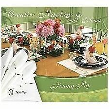 Creative Napkins and Table Settings 9780764344015 by Jimmy Ng