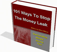 101 WAYS TO STOP THE MONEY LEAK OUTSTANDING MONEY SAVING TIPS GET OUT OF DEBT!