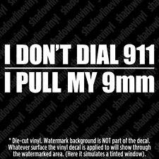 I DON'T DIAL 911 Vinyl Decal Sticker Molon Labe NRA Gun Rights 2nd Amendment 9mm