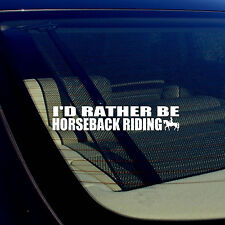 I'd Rather Be Horseback Riding Funny Horse Riding Vinyl Decal Sticker 7.5""