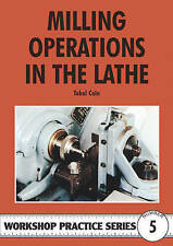 Milling Operations in the Lathe by Tubal Cain (Paperback, 1998)