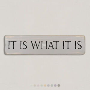 IT IS WHAT IT IS Vintage Style Wooden Sign. Shabby Chic Retro Home Gift. S2