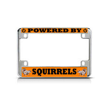 POWERED BY SQUIRRELS Chrome Motorcycle Bike Metal License Plate Frame Tag Border