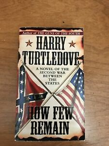 Harry Turtledove How Few Remain Novel Paperback