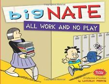 Big Nate All Work and No Play: A Collection of Sundays by Lincoln Peirce