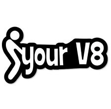 "F Your V8 Funny Adult Vinyl Car Sticker Decal 6"" x 3"""