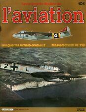 Revue l'encyclopédie illustrée de l'aviation 1984 éditions Atlas No 104