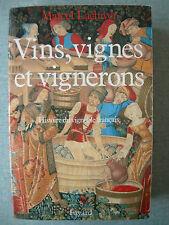 LIVRE : VIN VIGNES ET VIGNERONS – MARCEL LACHIVER FAYARD 1988 – HISTOIRE DU VIN