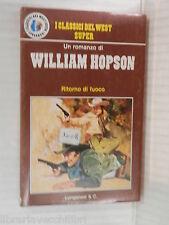 RITORNO DI FUOCO William Hopson Longanesi I classici del West 1977 romanzo libro