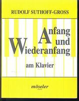 Rudolf Suthoff-Gross : Anfang und Wiederanfang am Klavier