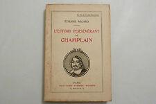 L 'EFFORT PERSÉVÉRANT DE CHAMPLAIN / ETIENNE MICARD  / 1929
