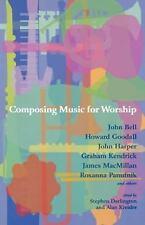 Composing Music for Worship by John Bell, John Harper and Howard Goodall...
