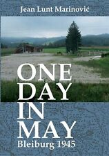 ONE DAY IN MAY - BLEIBURG 1945 - JEAN LUNT MARINOVIC