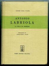 Antonio Labriola: la vita e il pensiero, a cura di Luigi Dal Pane. 1968 Forni, B