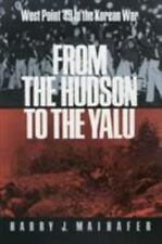 *New* FROM THE HUDSON TO THE YALU: WEST POINT '49 IN THE KOREAN WAR by Maihafer