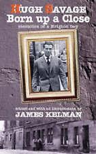 """VERY GOOD"" Kelman, James, Savage, Hugh, Born Up a Close: Memoirs of a Brigton B"