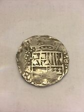 ANTIQUE SPANISH PIECE OF EIGHT REALES