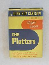 John Roy Carlson  THE PLOTTERS  E.P. Dutton 1946  HC/DJ