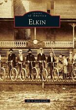 Elkin (images Of America): By Dr. S. Jason Couch