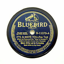 "GLENN MILLER & HIS ORCHESTRA ""It's Always You"" BLUEBIRD B-11079 [78 RPM]"