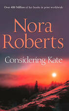 Considering Kate by Nora Roberts BRAND NEW BOOK (Paperback, 2012)