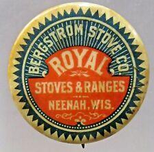 "circa 1910 BERGSTROM STOVE ROYAL RANGE Neenah WISCONSIN 1"" pinback button a3"