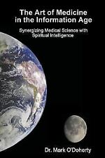 The Art of Medicine in the Information Age - Synergizing Medical Science with.